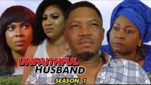 Unfaithful Husband Season 1 - 2019 Nollywood Movie